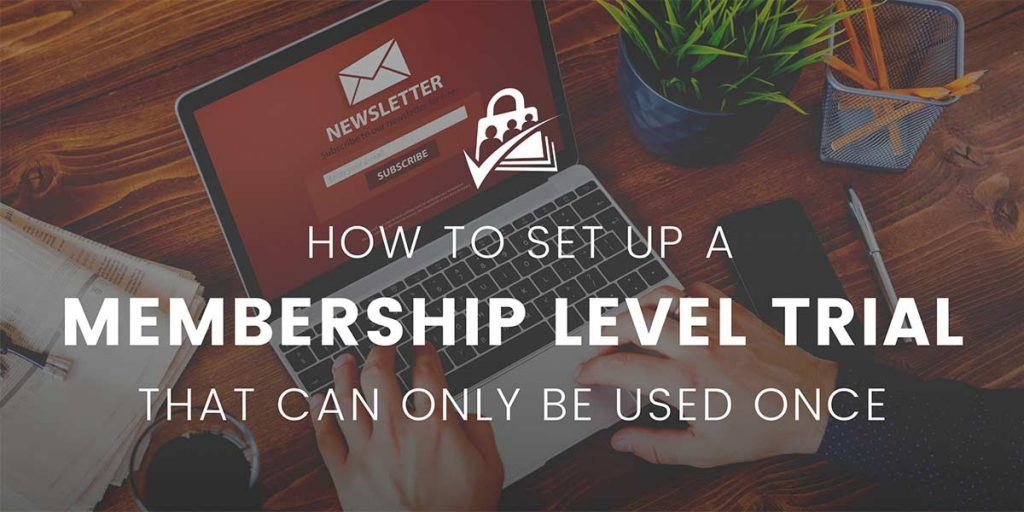 Banner graphic for How to Set up a One-Time Membership Level Trial