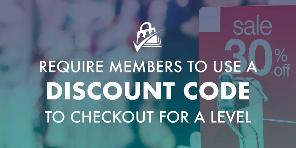 Banner for Require members to use a discount code to checkout for a level