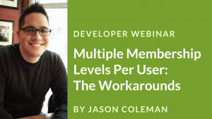 Multiple Membership Levels Per User: The Workarounds | Webinar