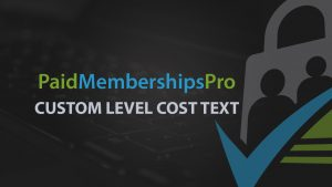 Demo of the Custom Level Cost Text Add On for Paid Memberships Pro