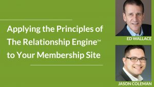 Applying the Principles of The Relationship Engine(TM) to Membership