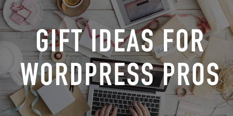 Gift Ideas for WordPress Pros