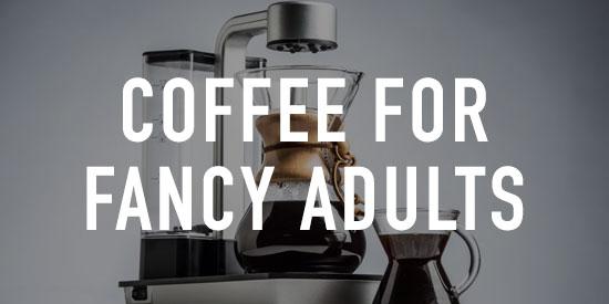 Coffee for Fancy Adults