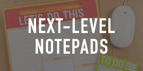 Next-Level Notepads