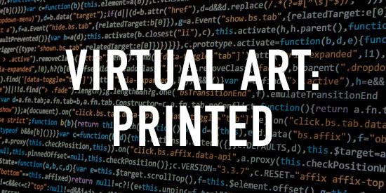 Virtual Art: Printed