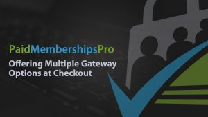 Offering Multiple Gateway Options at Checkout: Adding PayPal Express