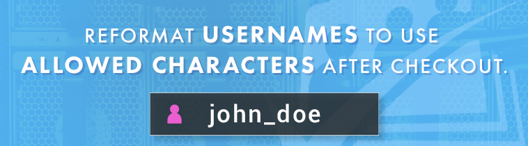 Reformat usernames to use allowed characters after checkout
