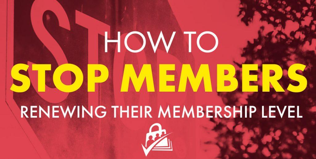 How to stop members renewing their membership