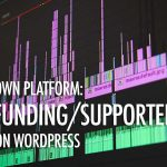 Own your Platform with a Crowdfunding or Supporter-driven Membership Site on WordPress.