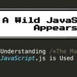 A Wild JavaScript Appears