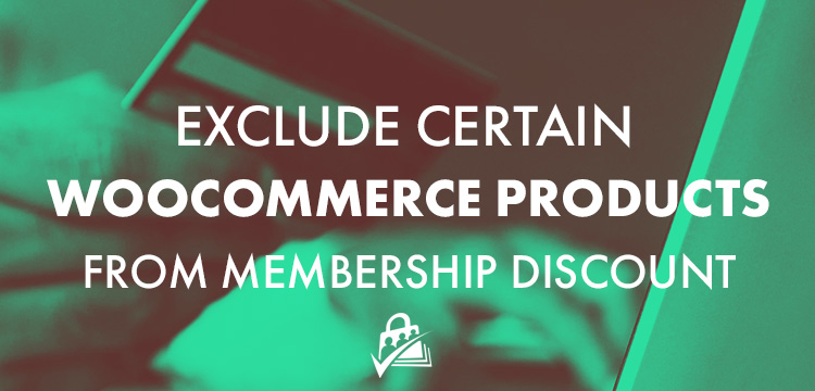 Exclude Certain WooCommerce Products from Membership Discount | Paid Memberships Pro