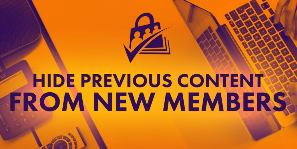 Hide Previous Content From New Members | Paid Memberships Pro