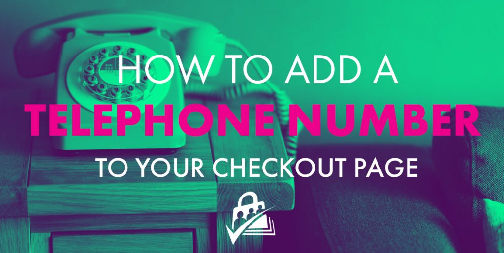 How to Add a Telephone Number to your Checkout Page