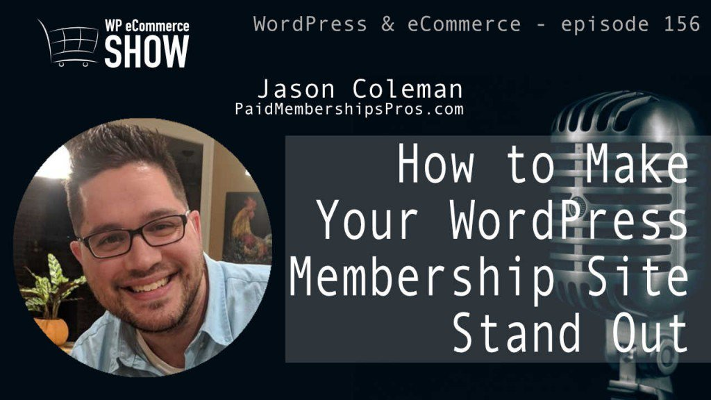 Jason Coleman on How to Make Your Membership Site Stand Out