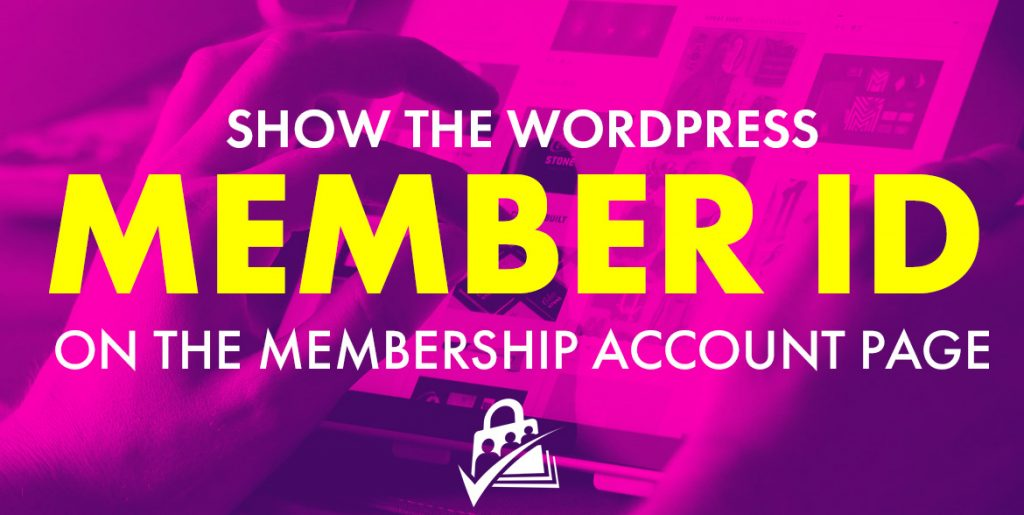 Show the WordPress Member ID on the Membership Account Page