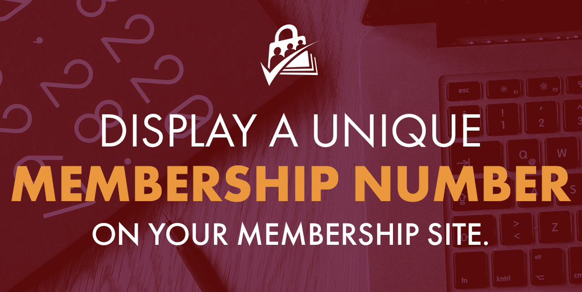Display a Unique Member Number on Your Membership Site
