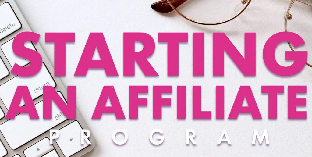 Starting an Affiliate Program
