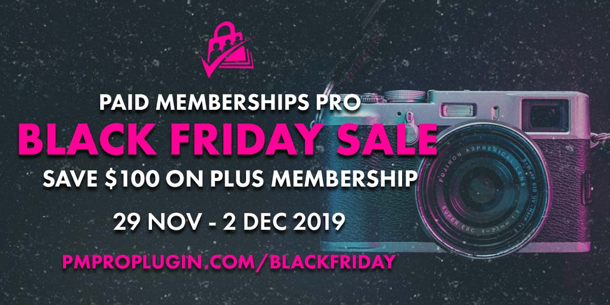 Paid Memberships Pro 2019 Black Friday Sale