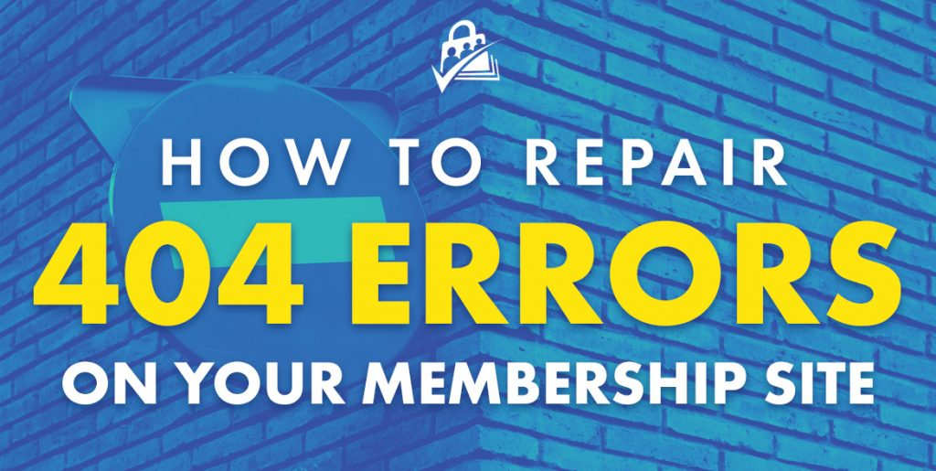 how to repair 404 errors on your membership site