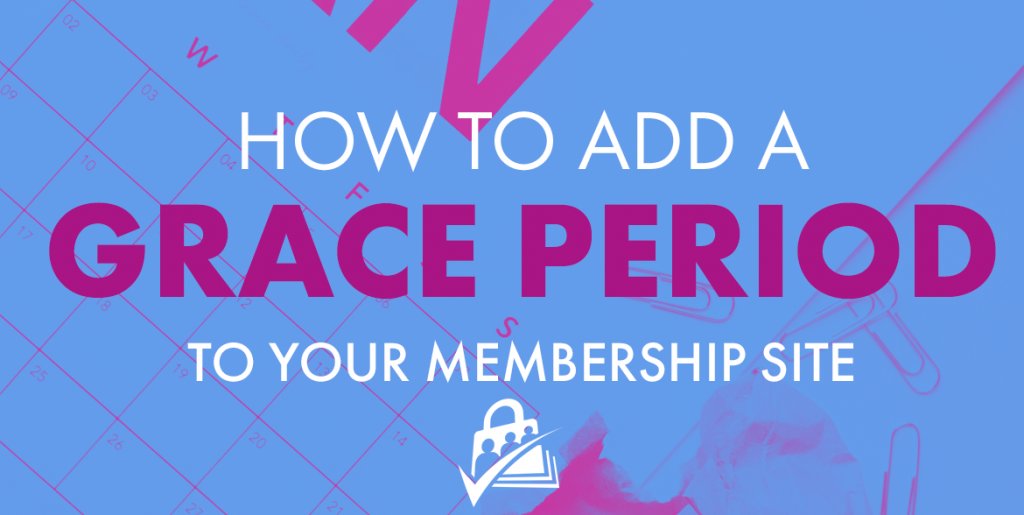 Add a grace period to your membership