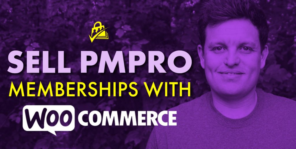 Use WooCommerce to Sell PMPro Memberships with Your Payment Gateway of Choice