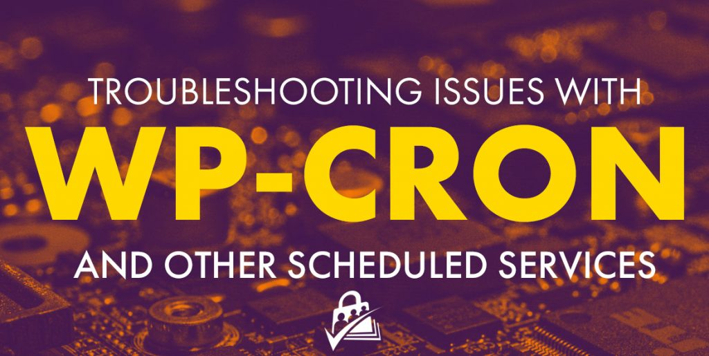 Troubleshooting WP-Cron