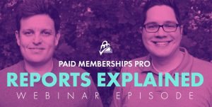 PMPro Reports Explained