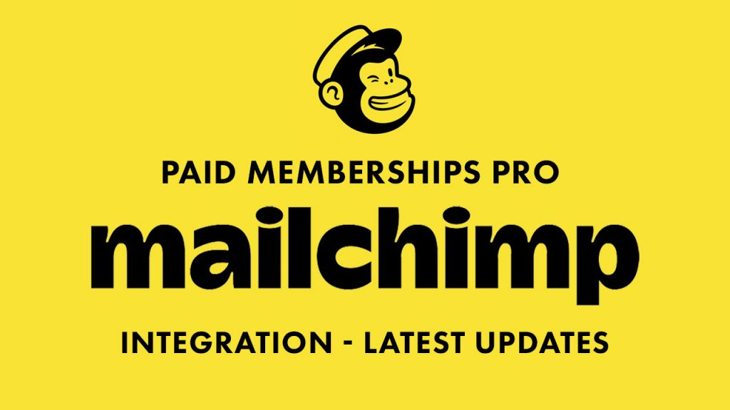 Paid Memberships Pro Mailchimp version 2.3 update notes