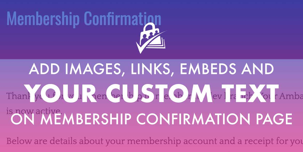 Customize Membership Confirmation with Your Content