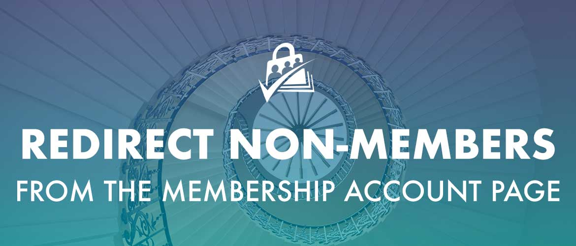 Redirect Non-members from the Membership Account page