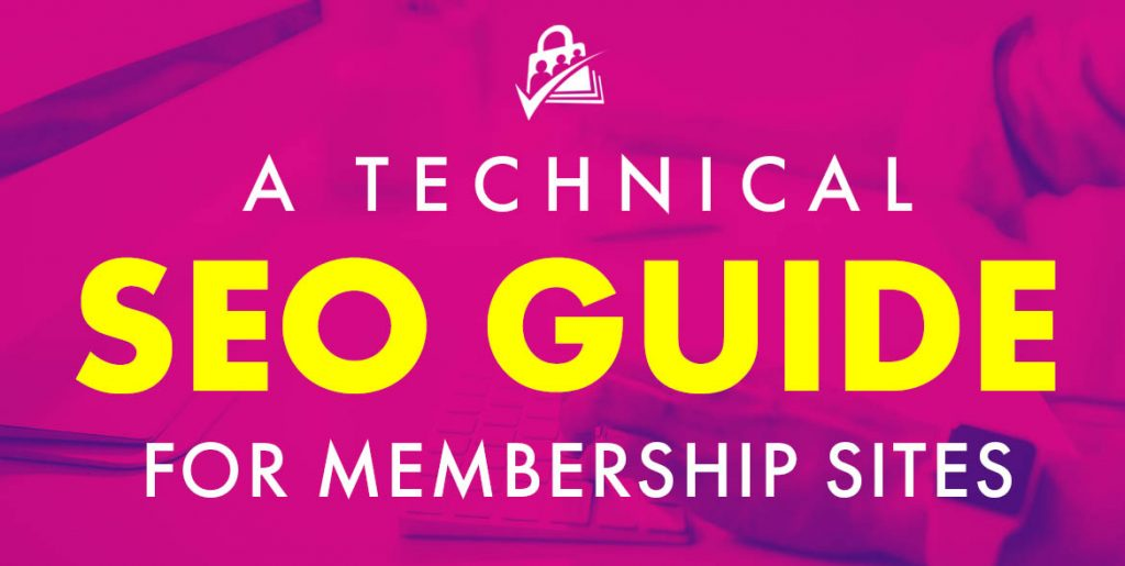 Technical SEO for Membership Sites