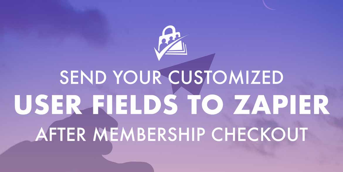 Send your custom user profile fields to Zapier after membership checkout.