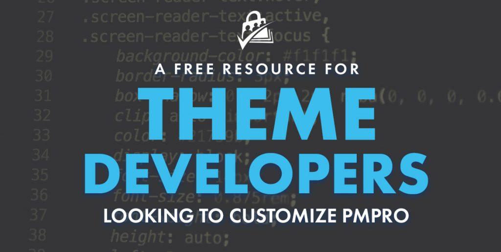 A Free Resource for Theme Developers Looking to Customize Paid Memberships Pro