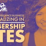 Banner graphic for How to Grow Your Freelance Business by Specializing in Membership Sites