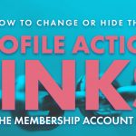 how to change or hide the profile action links in the membership account page