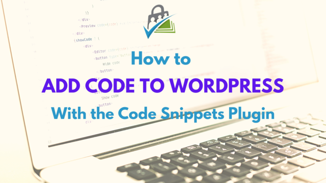 How to add code to WordPress Code snippets plugin