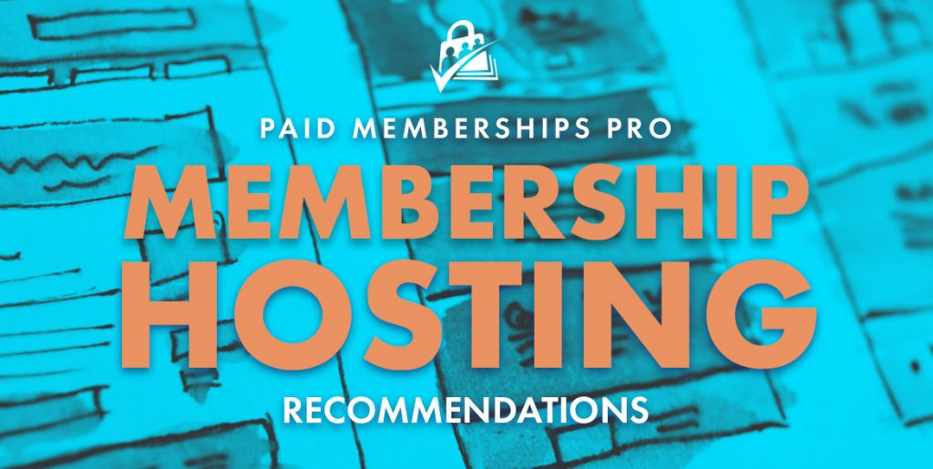 Our Recommendations for Web Hosting to Support PMPro