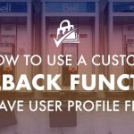 Banner: How to use a custom callback function to save user profile fields