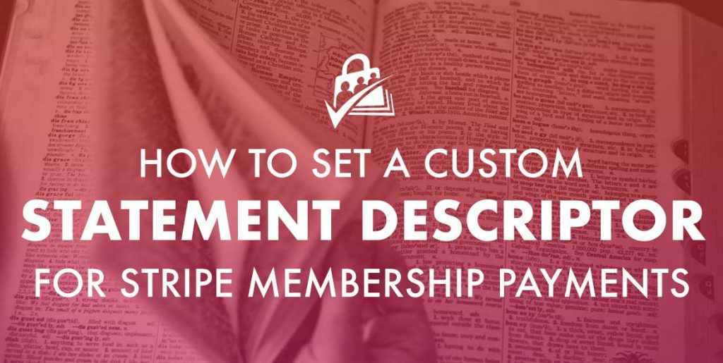 Banner graphic for How to Set a Custom Statement Descriptor for Stripe Memberships Payments