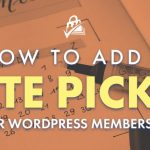 How to Add a Date Picker to a WordPress Membership site