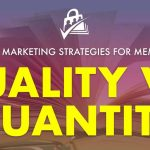 Content Marketing Strategies for Membership Sites: Quantity vs. Quality