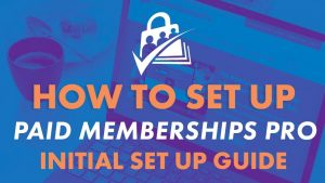 Video banner for Initial Setup Guide for Paid Memberships Pro