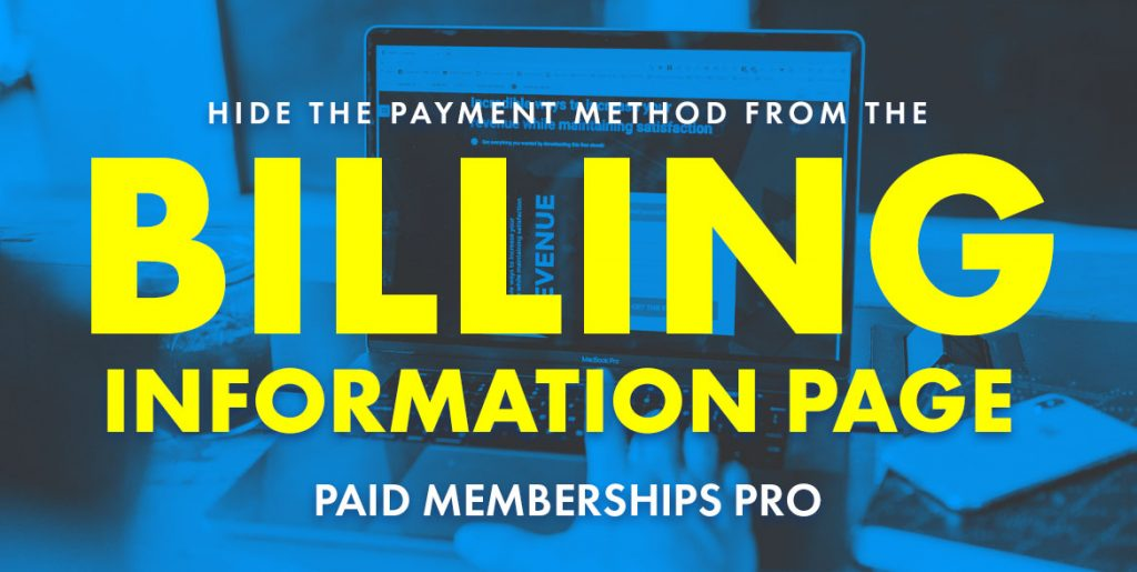 Banner image for Hide the Payment Method From the Billing Information Page