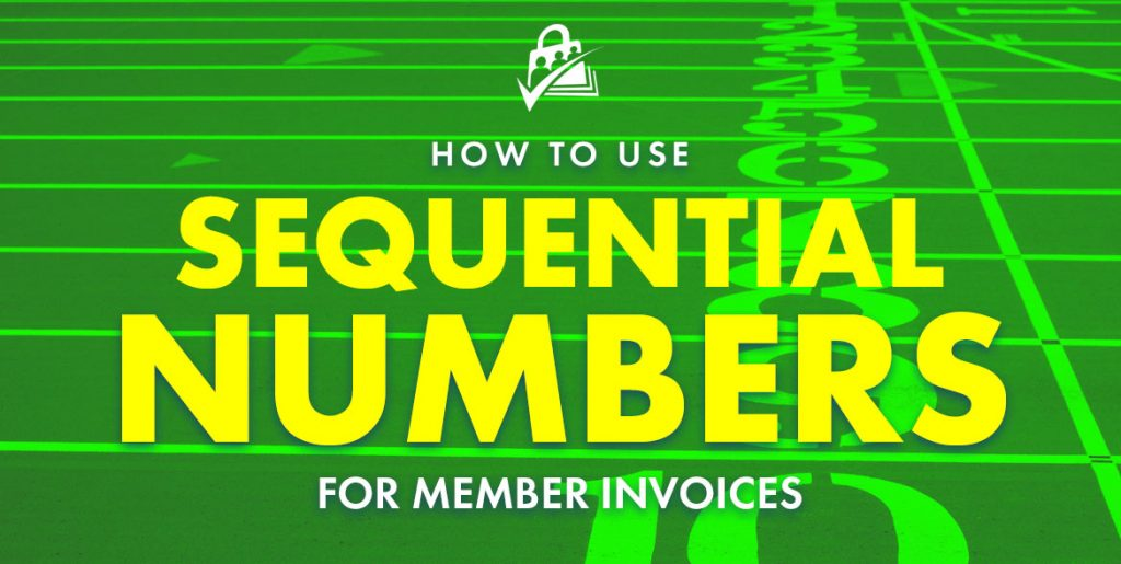 How to Use Sequential Order Numbers for Member Invoices