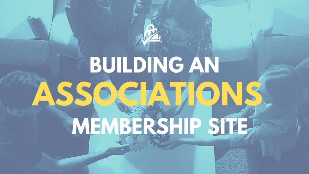 Building an associations membership site