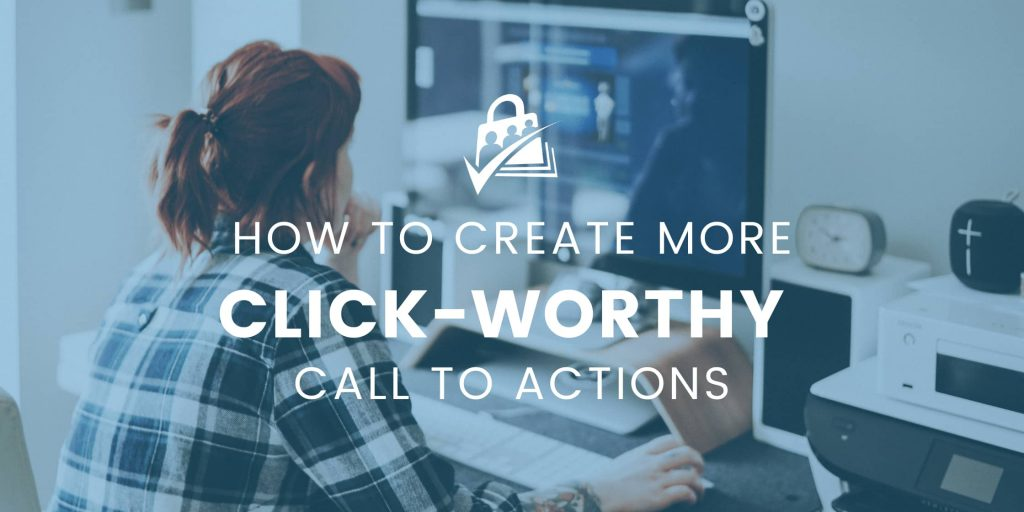 How to create more click-worthy CTAs
