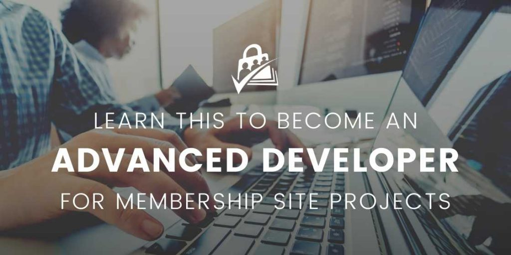 banner image for Learn this to become an Advanced Developer for membership site projects