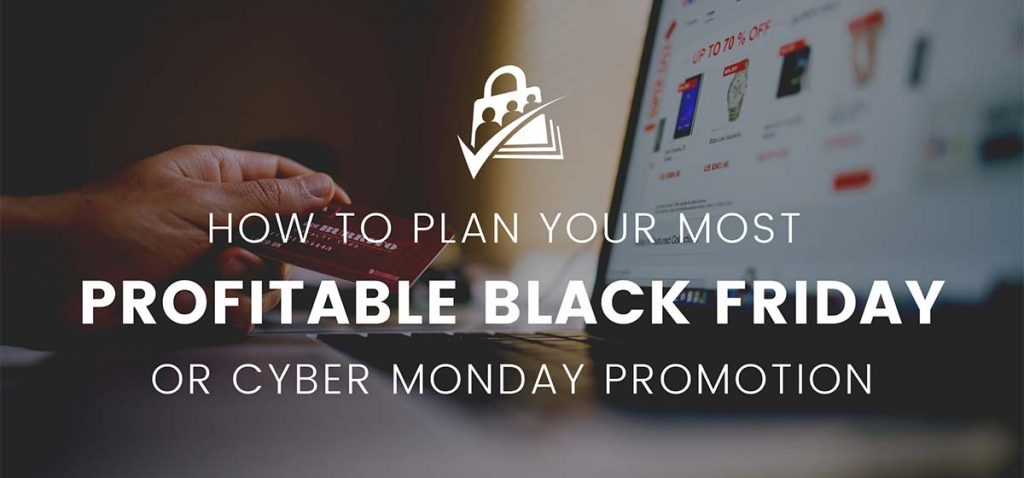 Banner for blog on How to Plan Your Most Profitable Black Friday Cyber Monday Promotion