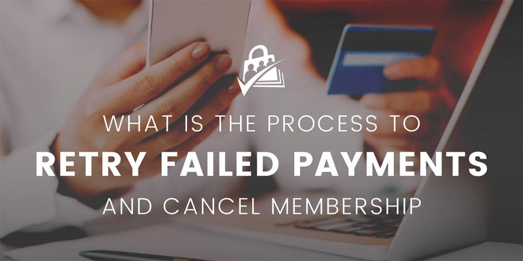 Banner Graphic for Automatically Cancel Membership After Failed Payment