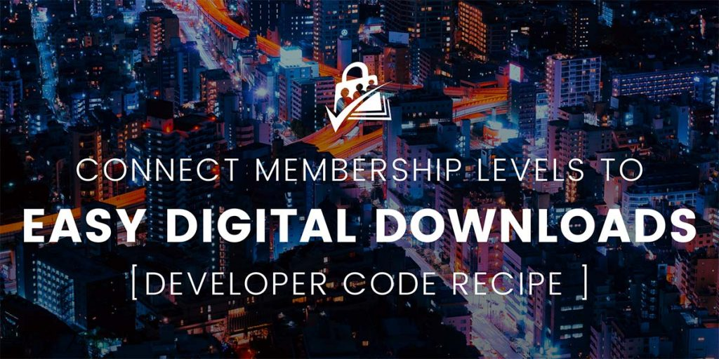 Banner Graphic for Give Customers a Membership Level After Purchasing Downloads in EDD
